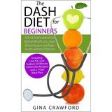 Gina Crawford The DASH Diet for Beginners