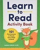 Hannah Braun, M. Ed. Learn to Read Activity Book: 101 Fun Lessons to Teach Your Child to Read