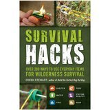 Survival Hacks: Over 200 Ways to Use Everyday Items for Wilderness Survival by Creek Stewart
